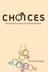 Choices: One Person's Journey out of Homosexuality