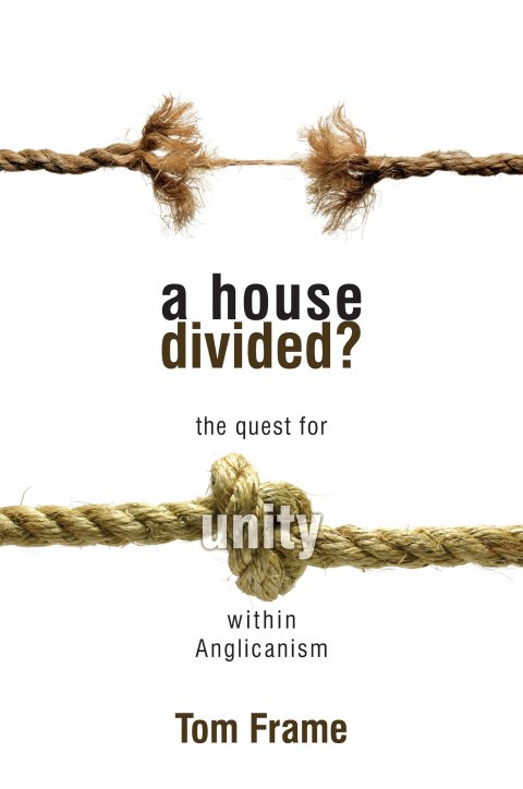 A House Divided? The Quest for Unity within Anglicanism