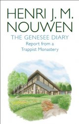 Genessee Diary: Report from a Trappist Monastery