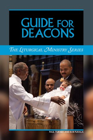 Guide for Deacons Liturgical Ministry Series