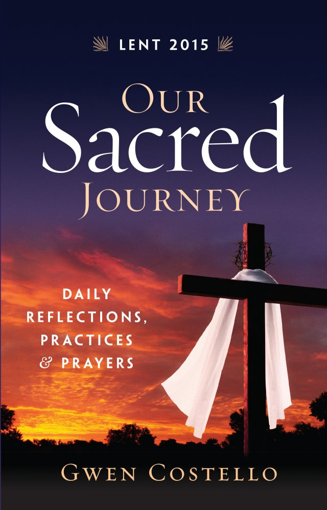 Our Sacred Journey Daily Reflections, Practices, and Prayers Lent 2015 TT