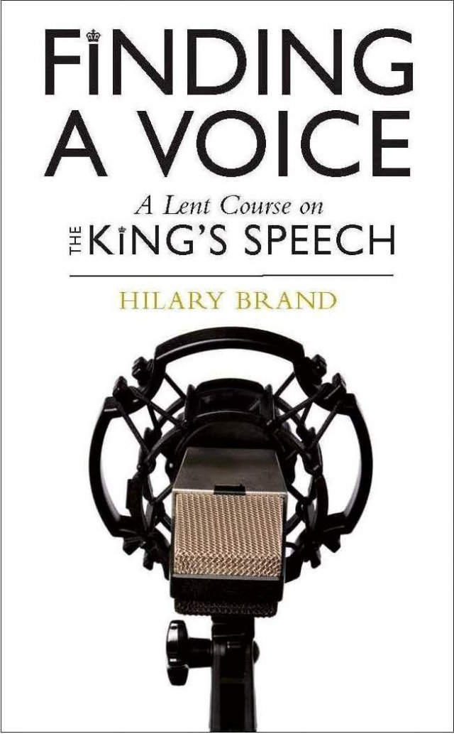 Finding a Voice A Lent Course based on The King's Speech