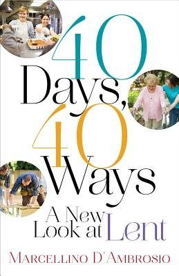 40 Days, 40 Ways: A new look at Lent