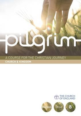 Pilgrim Course Book 8 Church and Kingdom (Grow Stage)