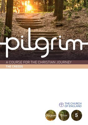 Pilgrim Course Book 5 Creeds (Grow Stage)