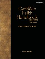Catholic Faith Handbook Catechist Guide Third Edition