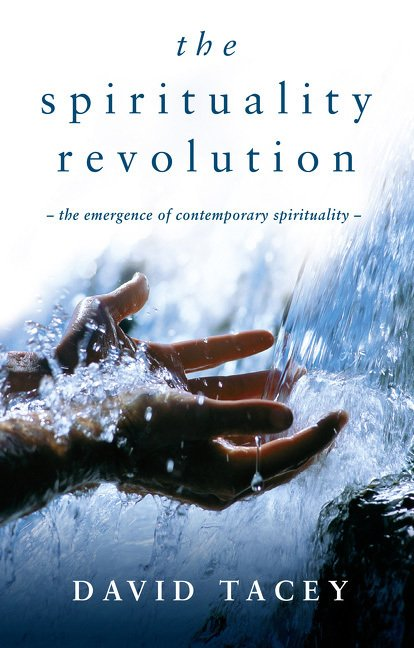 Spirituality Revolution : The Emergence of Contemporary Spirituality