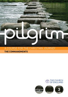 Pilgrim Course Book 3 The Commandments (Follow Stage)