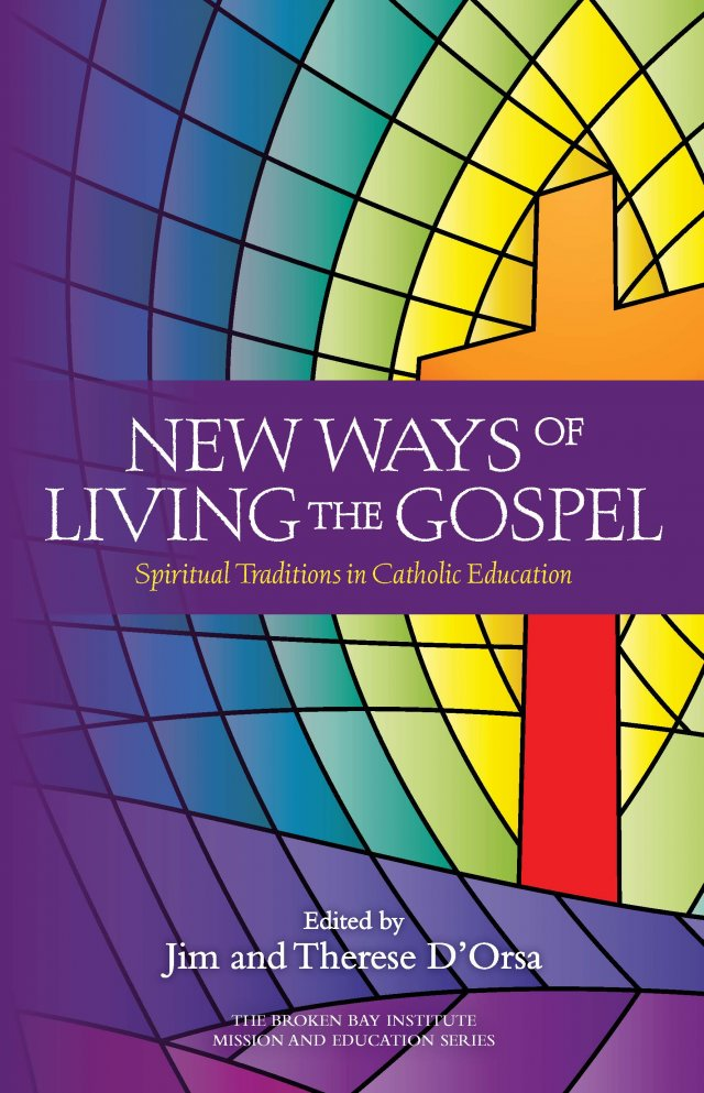 New Ways of Living the Gospel: Spiritual Traditions in Catholic Schools