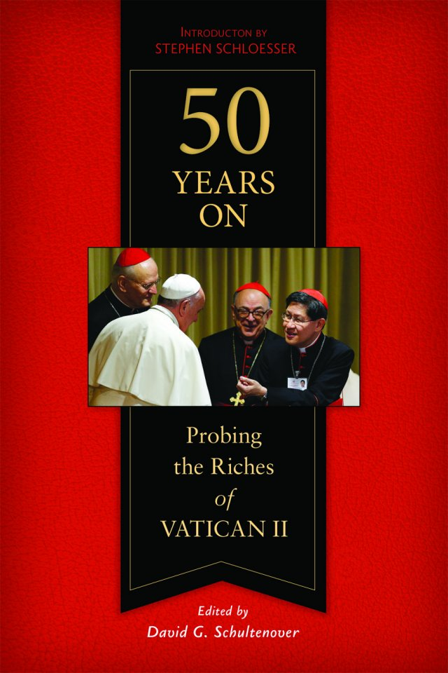 50 Years On Probing the Riches of Vatican II