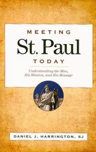 Meeting St Paul Today : Understanding the Man, His Mission, and His Message