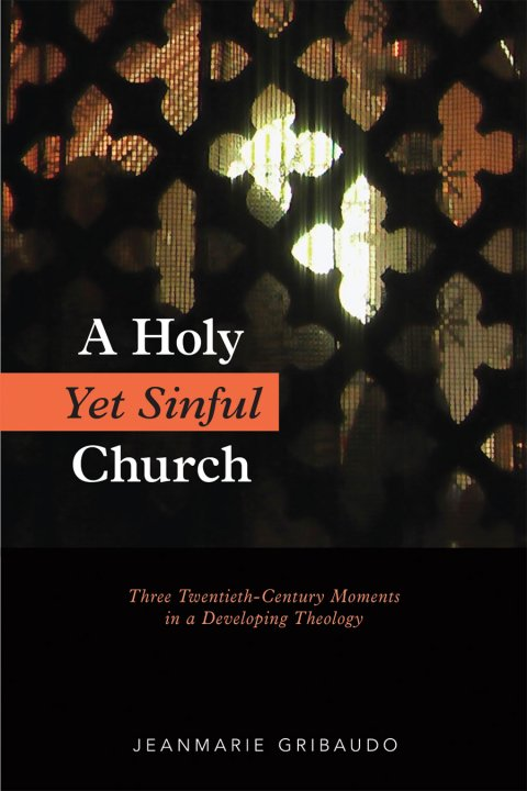 A Holy Yet Sinful Church Three Twentieth-Century Moments in a Developing Theology