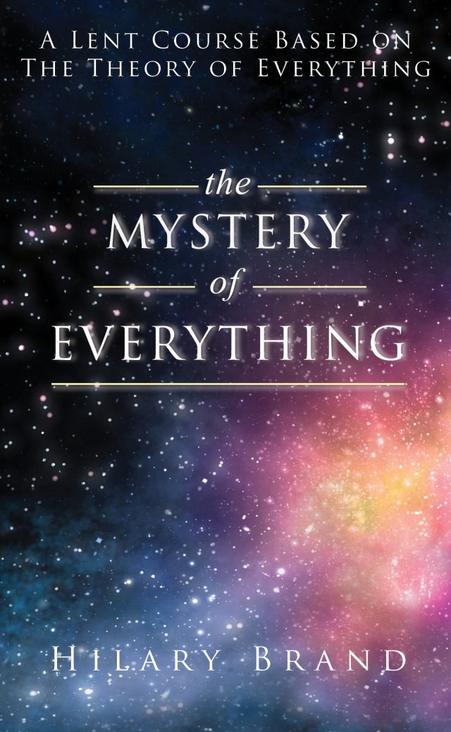 Mystery of Everything: A Lent Course based on The Theory of Everything