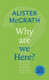Why are We Here? A little book of guidance