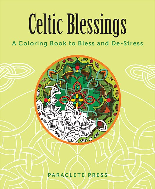 Celtic Blessings: A Coloring Book to Bless and De-Stress
