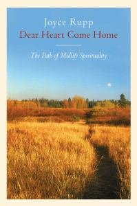 Dear Heart, Come Home : The Path of Midlife Spirituality