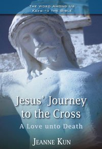 Jesus' Journey to the Cross : A Love unto Death