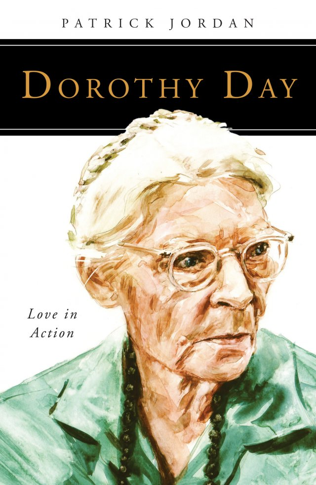 Dorothy Day: Love in Action People of God series