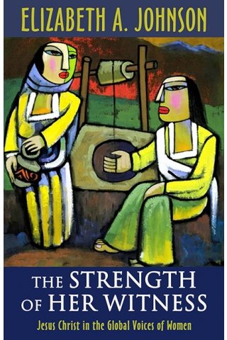 Strength of Her Witness: Jesus Christ in the Global Voices of Women