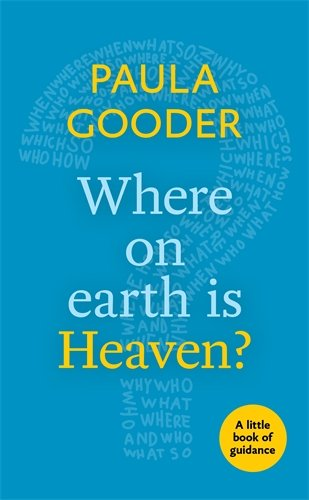 Where on Earth is Heaven? A little book of guidance