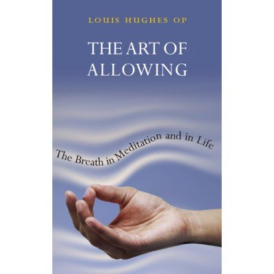 Art Of Allowing: The Breath in Meditation and in Life