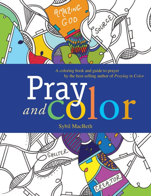 Pray and Color: A Coloring Book and Guide to Prayer