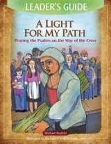 A Light for My Path: Praying the Psalms on the Way of the Cross, Leader's Guide