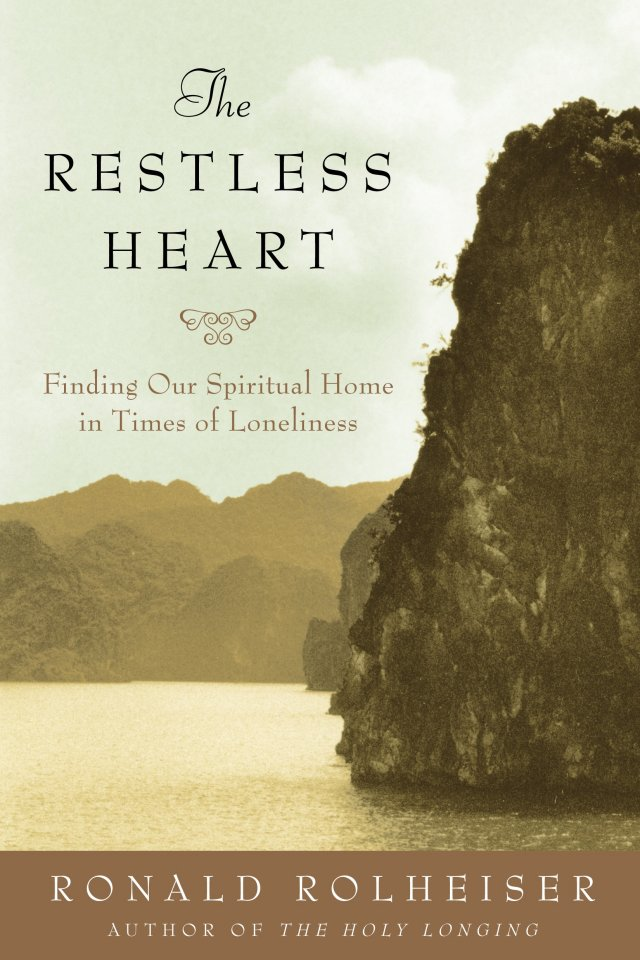 Restless Heart Finding our spiritual home in times of loneliness