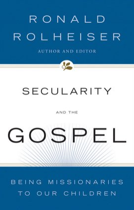 Secularity and the Gospel : Being Missionaries to Our Children