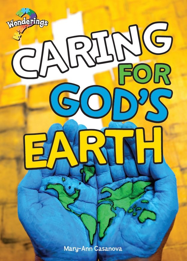 Caring for God's Earth Wonderings Student Book