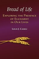 Bread of Life: Exploring the Presence of Eucharist in Our Lives
