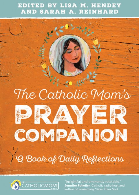 Catholic Mom's Prayer Companion: A Book of Daily Reflections