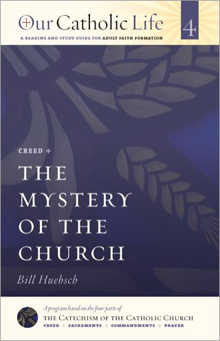 Mystery of the Church: Our Catholic Life Book 4