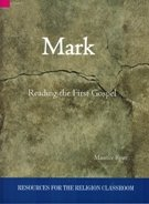 Mark: Reading the First Gospel Resources for the Religion Classroom