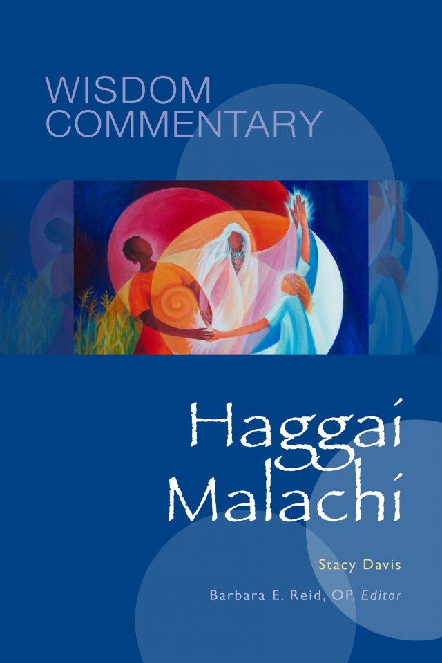 Haggai and Malachi  Wisdom Commentary Series