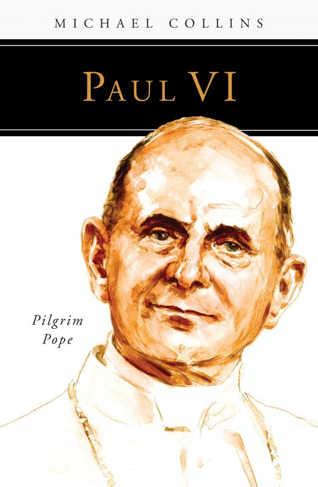 Paul VI: Pilgrim Pope People of God series