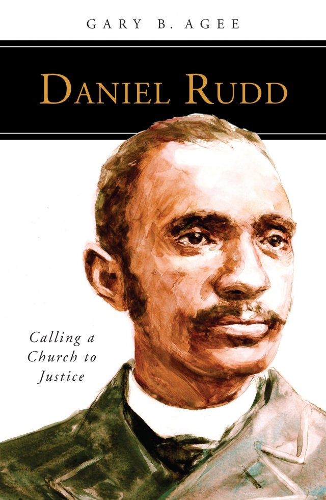 Daniel Rudd: Calling a Church to Justice People of God series