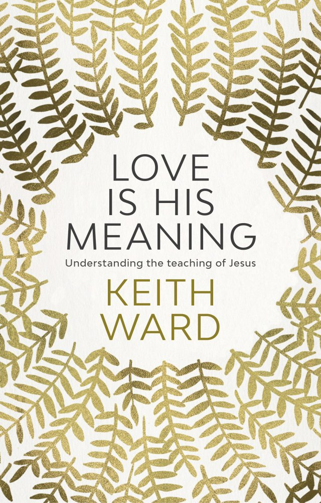 Love Is His Meaning: Understanding the teaching of Jesus