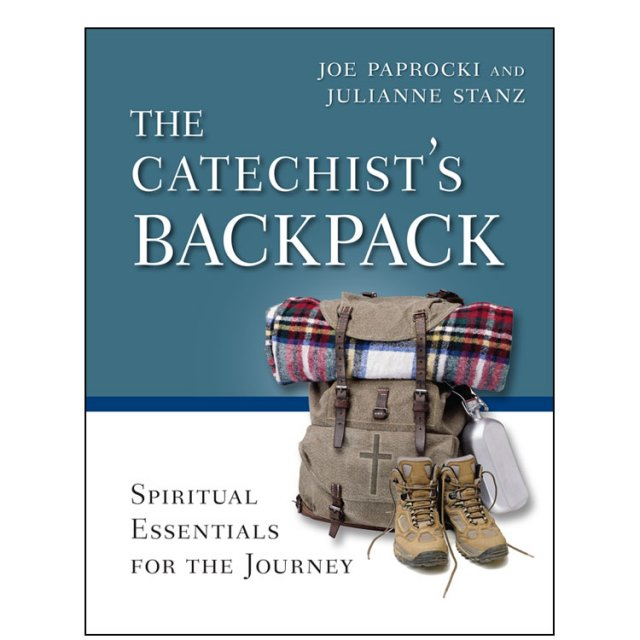 Catechist's Backpack: Spiritual Essentials for the Journey