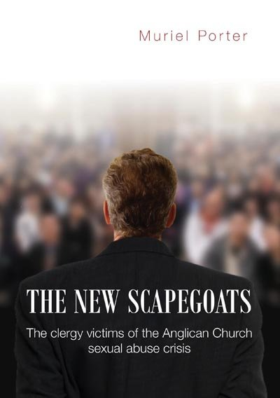 New Scapegoats: The clergy victims of the Anglican Church sexual abuse crisis