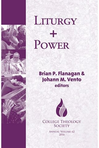Liturgy + Power - College Theology Series Volume 62