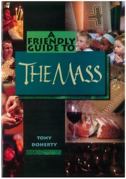 Friendly Guide to the Mass