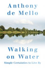 Walking on Water: Simple Certainties to Live by Third Edition