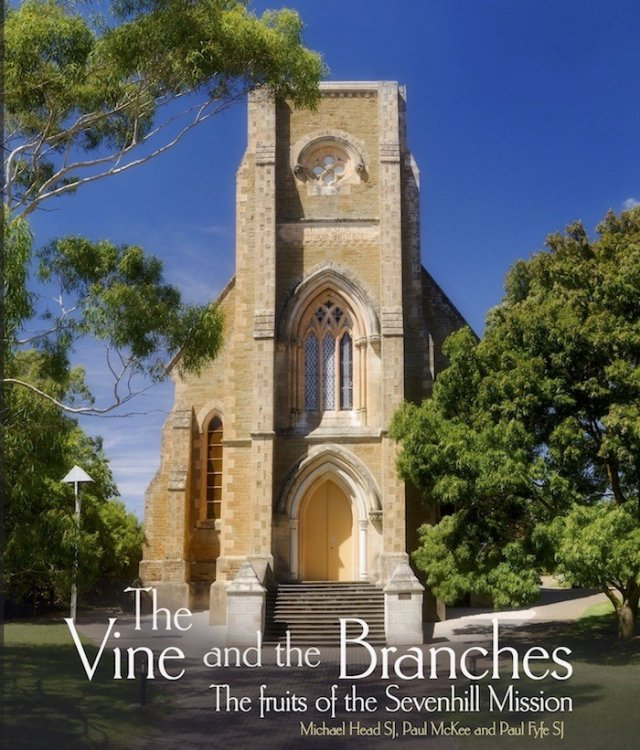 Vine and the Branches:The Fruit of the Sevenhill Mission (paperback)