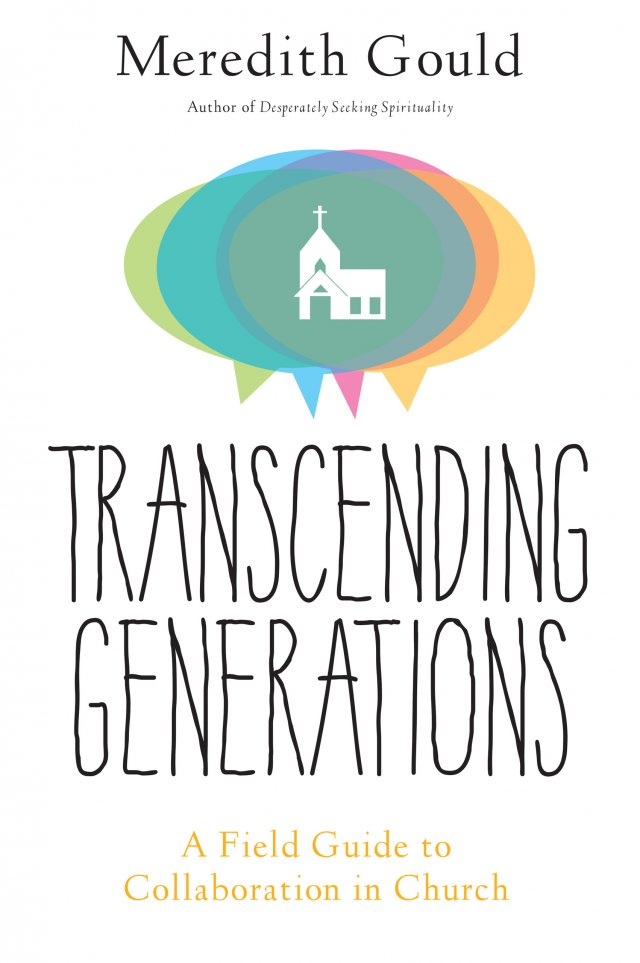 Transcending Generations: A Field Guide to Collaborations in Church