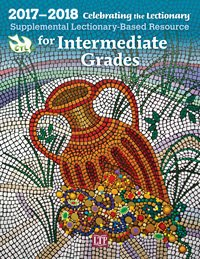 Celebrating the Lectionary for Intermediate Grades 2017 - 2018: Supplemental Lectionary