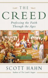 Creed: Professing the Faith Through the Ages