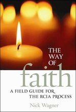 Way of Faith : A Field Guide for the RCIA Process