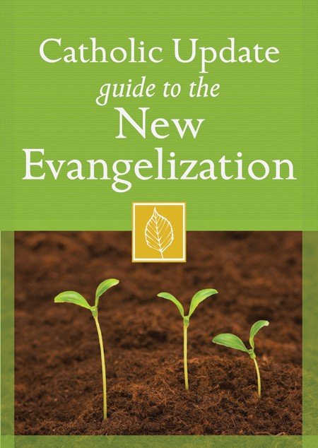 Catholic Update guide to the New Evangelisation
