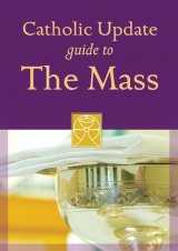 Catholic Update Guide to the Mass